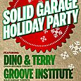 Solid Garage Holiday Party w/ Dino & Terry + Groove Institute (Sat Dec 27th)