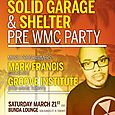 Solid Garage x Shelter NYC Pre WMC Party w/ Mark Francis & Groove Institute (Sat March 21st)