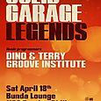 Solid Garage Legends Party w/ Dino & Terry + Groove Institute (Sat April 18th)