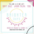 Brighter Days Party w/ Jason Palma, Dirty Dale & Yogi (Fri June 2nd @ One Loft)