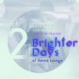 Brighter Days 2 Yr Anniversary Party w/ Jason Palma, Dirty Dale, Yogi & Iced Misto (Fri March 2nd at