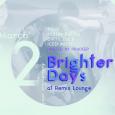 Brighter Days 2 Yr Anniversary Party w/ Jason Palma, Dirty Dale, Yogi & Iced Misto (Fri March 2nd at