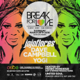 Break For Love w/ Jojoflores, Dave Campbell & Yogi (Easter Thurs March 29th @ Cube)