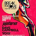 Break For Love Returns w/ Jojoflores, Dave Campbell & Yogi (Easter Thurs March 24th @ Tattoo)