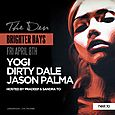 Brighter Days Returns w/ Jason Palma, Dirty Dale & Yogi (Fri April 8th)