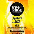 Break For Love Returns w/ Jojoflores, Dave Campbell & Yogi (Sun May 22nd @ Tattoo)