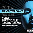Brighter Days Party w/ Jason Palma, Dirty Dale & Yogi (Fri June 3rd)