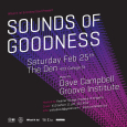 Sounds Of Goodness w/ DJs Dave Campbell & Groove Institute (Sat Feb 25th)