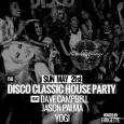 The Disco Classic House Party w/ DJs Dave Campbell, Jason Palma & Yogi