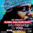 Global Soul Music Party w/ Ian Friday (NYC) & DJ Yogi (Sat June 17th)