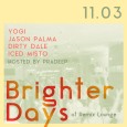Brighter Days Party w/ Jason Palma, Dirty Dale, Yogi & Iced Misto (Fri Nov 3rd at Remix)
