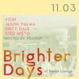 Brighter Days Party w/ Jason Palma, Dirty Dale, Yogi & Iced Misto (Fri Nov 3rd at Remix)