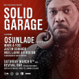 Solid Garage w/ Osunlade (Sat March 9th)