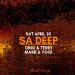 SA Deep w/ Dino & Terry + Mark & Yogi (Sat April 20th)