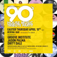 The 90's House Music Tribute Party (Easter Thurs April 18th)