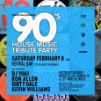 The 90's House Music Tribute Party 2020 (Sat Feb 8th)
