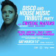 Disco & House Tribute Party w/ Crystal Waters Live (Sat March 14th)