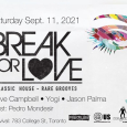 Break For LOVE! The 6ix Edition (Sat Sept 11th at Revival)