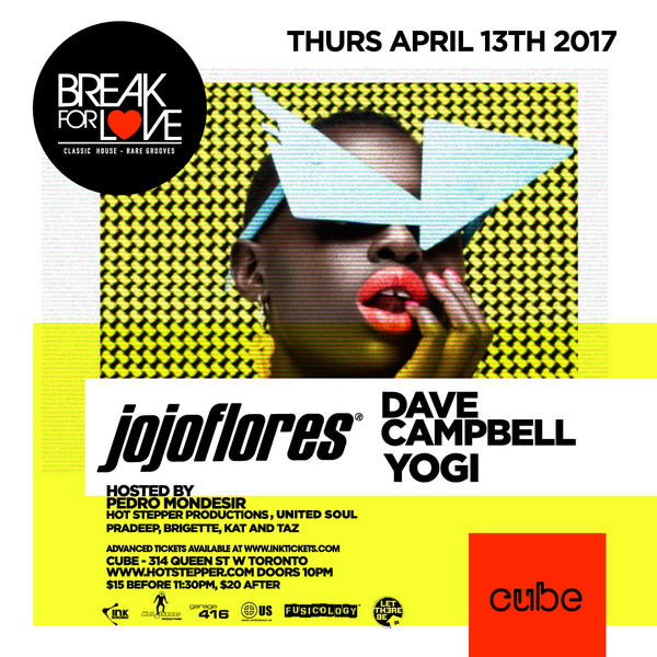 Break For Love Returns w/ Jojoflores, Dave Campbell & Yogi (Easter Thurs April 13th @ Cube)