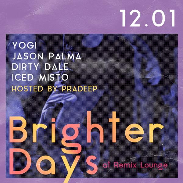 Brighter Day w/ Jason Palma, Dirty Dale, Yogi & Iced Misto