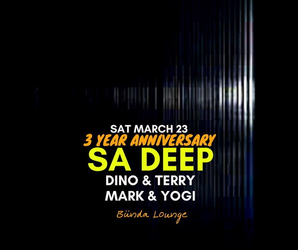 SA Deep 3 Year Anniversary w/ Dino & Terry + Mark & Yogi (Sat March 23rd)