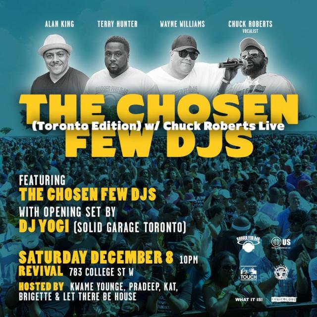 The Chosen Few DJs (Toronto Edition) w/ Chuck Roberts Live (Sat Dec 8th)